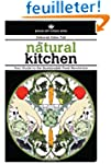 The Natural Kitchen: Your Guide to th...