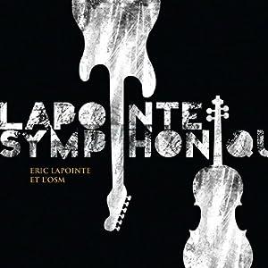 Éric Lapointe et l'OSM - Lapointe Symphonique