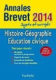 Objectif Brevet 2014 Annales sujets et corrigés - Histoire-Géographie-Éducation civique