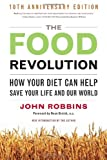 img - for The Food Revolution: How Your Diet Can Help Save Your Life and Our World book / textbook / text book
