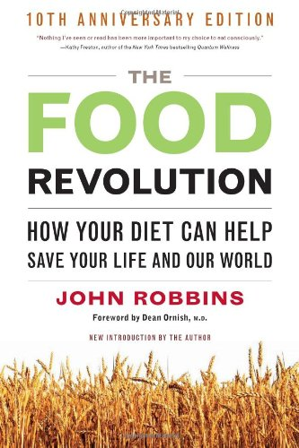 The Food Revolution: How Your Diet Can Help Save Your...