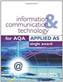 ICT for AQA Applied AS Single Award (0340940115) by Wilson, Barbara