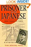 Prisoner of the Japanese: From Changi...