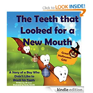 Children's book: The Teeth that Looked for a New Mouth: A Story of a Boy Who Didn't Like to Brush his Teeth (Halloween Healthy Children's Books Collection)