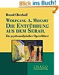 Wolfgang A. Mozart: Die Entf�hrung au...