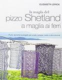 La magia del pizzo Shetland a maglia ai ferri