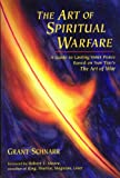 An Art of Spiritual Warfare: A Guide to Lasting Inner Peace Based on Sun Tsus The Art of War