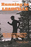 img - for Running To Leadville: Life, Love, Loss and a 100 Mile Ultra Marathon Through The Colorado Rockies book / textbook / text book