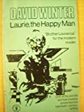 Laurie, the Happy Man: Brother Lawrence for the Modern Reader (Hodder Christian paperbacks) (034014730X) by Winter, David