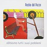 Abbiamo Tutti I Suoi Problemi by Picchio Dal Pozzo (2006-10-29)