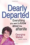 Dearly Departed: Everything You Want to Know About the Afterlife (1741750016) by Walker, Georgina