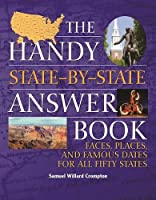 The Handy State-by-State Answer Book: Faces, Places, and Famous Dates for All Fifty States