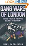 Gang Wars of London: How the Streets...