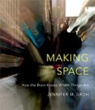 Making Space: How the Brain Knows Where Things Are