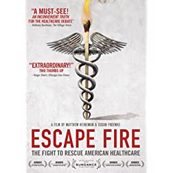Escape Fire: Fight to Rescue American Healthcare