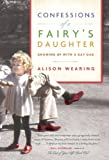 img - for Confessions of a Fairy's Daughter: Growing Up with a Gay Dad book / textbook / text book