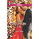 The Reunion Lie (       UNABRIDGED) by Lucy King Narrated by Kimberley Datnow