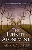 img - for The Infinite Atonement by Tad R. Callister (2000-03-01) book / textbook / text book
