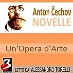 Novelle di Cechov: Un'Opera d'Arte [A Work of Art]   Anton Cechov