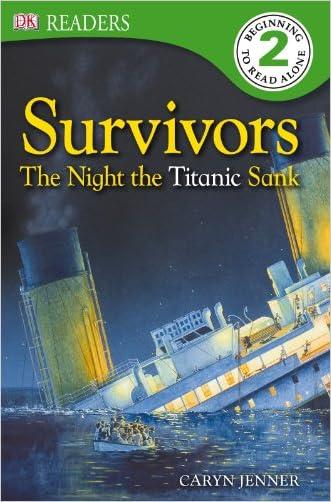 DK Readers L2: Survivors: The Night the Titanic Sank written by Caryn Jenner