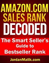 Amazon.com Sales Rank Decoded: The Smart Seller's Guide To Best Seller Rank