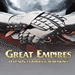 Great Empires: Legends, Leaders, and Warriors |  Go Entertain