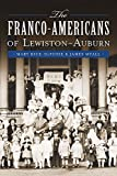 The Franco-Americans of Lewiston-Auburn (American Heritage)
