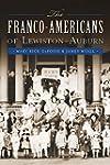 The Franco-Americans of Lewiston-Auburn