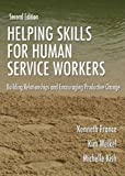 img - for Helping Skills for Human Service Workers: Building Relationships And Encouraging Productive Change by Kenneth France (2005-12-29) book / textbook / text book