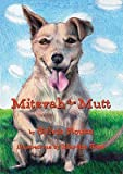 Mitzvah the Mutt   [MITZVAH THE MUTT] [Paperback]