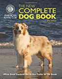 img - for The New Complete Dog Book: Official Breed Standards and All-New Profiles for 200 Breeds- Now in Full-Color book / textbook / text book