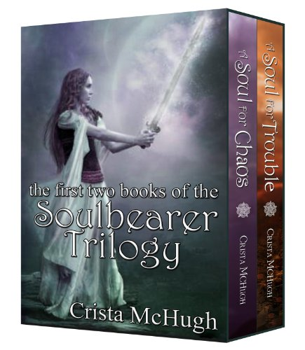Trouble and Chaos (The Soulbearer Trilogy) by Crista McHugh