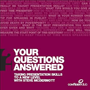 Taking Presentation Skills to the Next Level: Your Questions Answered | [Steve McDermott, Andy Gilbert]