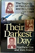 Their Darkest Day: The Tragedy of Pan Am 103 and It's Legacy of Hope