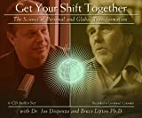 Get Your Shift Together Vol. 1: The Science of Personal and Global Transformation