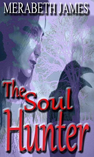 Book: The Soul Hunter (A Ravynne Sisters Paranormal Thriller Book 12) by Merabeth James