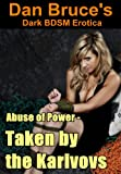 img - for Abuse of Power - Taken by the Karinovs (Dark BDSM Erotica) book / textbook / text book
