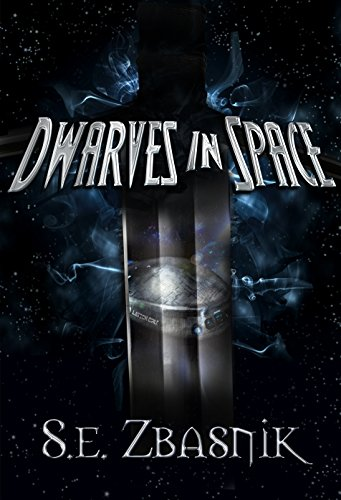 Dwarves in Space by S. E. Zbasnik