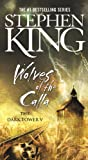 Stephen King Wolves of the Calla (Dark Tower (Pb))