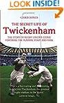 The Secret Life of Twickenham: The St...