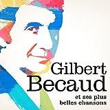 Gilbert Bécaud : Ses plus belles chansons (Version originale remasterisée)