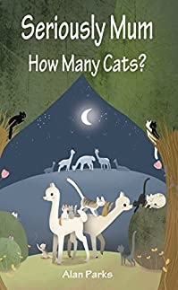 Seriously Mum, How Many Cats? by Alan Parks ebook deal
