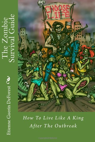 The Zombie Survival Guide: How to Live Like a