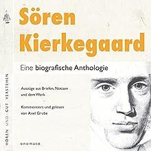 Sören Kierkegaard: Eine biografische Anthologie Hörbuch von Axel Grube Gesprochen von: Axel Grube