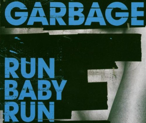 Garbage - Run Baby Run - Zortam Music