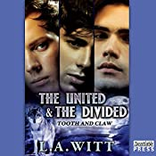 The United and the Divided: Tooth & Claw, Book 3 | L. A. Witt