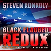 Black Flagged Redux: Black Flagged Series, Book 2 | [Steven Konkoly]