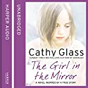 The Girl in the Mirror (       UNABRIDGED) by Cathy Glass Narrated by Denica Fairman
