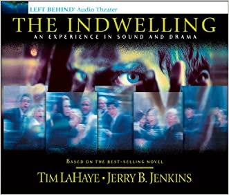 The Indwelling: An Experience in Sound and Drama: The Beast Takes Possession (Left Behind) written by Jerry B. Jenkins
