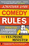 Comedy Rules: From the Cambridge Footlights to Yes Prime Minister (0571277969) by Lynn, Jonathan